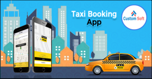 Best App by CustomSoft for Taxi Booking