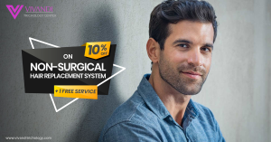 10% OFF on Non-Surgical Hair Replacement system plus 1 FREE Service