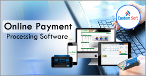 Online Payment Processing Software by CustomSoft