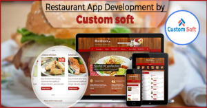 Restaurant Application Development by CustomSoft