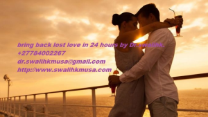 A GENUINE LOST LOVE SPELL CASTER IN HARRISBURG,PA?+27784002267? BRING BACK LOS LOVER