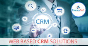 Web based CRM Solutions developed by CustomSoft