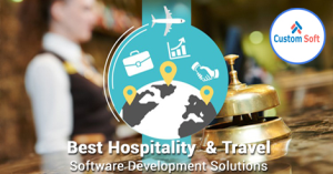 CustomSoft Best Hospitality & Travel Software Development Solutions