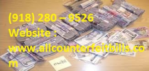 Buy Undetectable Counterfeit Money
