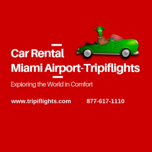 Rent Your Car in Simple and Easy Steps at Miami International Airport - Tripiflights!!!