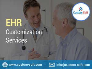 EHR Customization Services by CustomSoft India