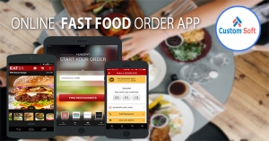 CustomSoft launched Online Fast Food Order App for U.S. based client
