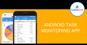 Android Task Monitoring App by CustomSoft