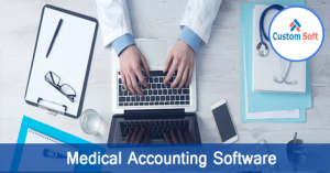 Best Medical Accounting Software by CustomSoft