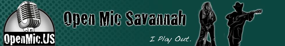 Open Mic Savannah - Macon - Albany - Augusta - Valdosta
