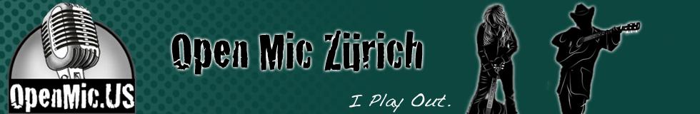 Open Mic Zuerich, Open Mic Zurich