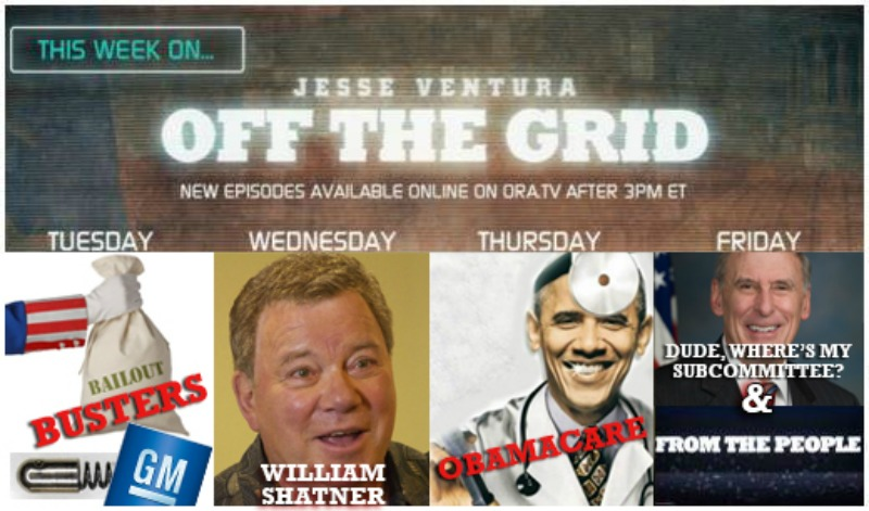 This Week on Off The Grid with Jesse Ventura: General Motors Recall, Bailout Busters, William Shatner, Obamacare, #AskJesse