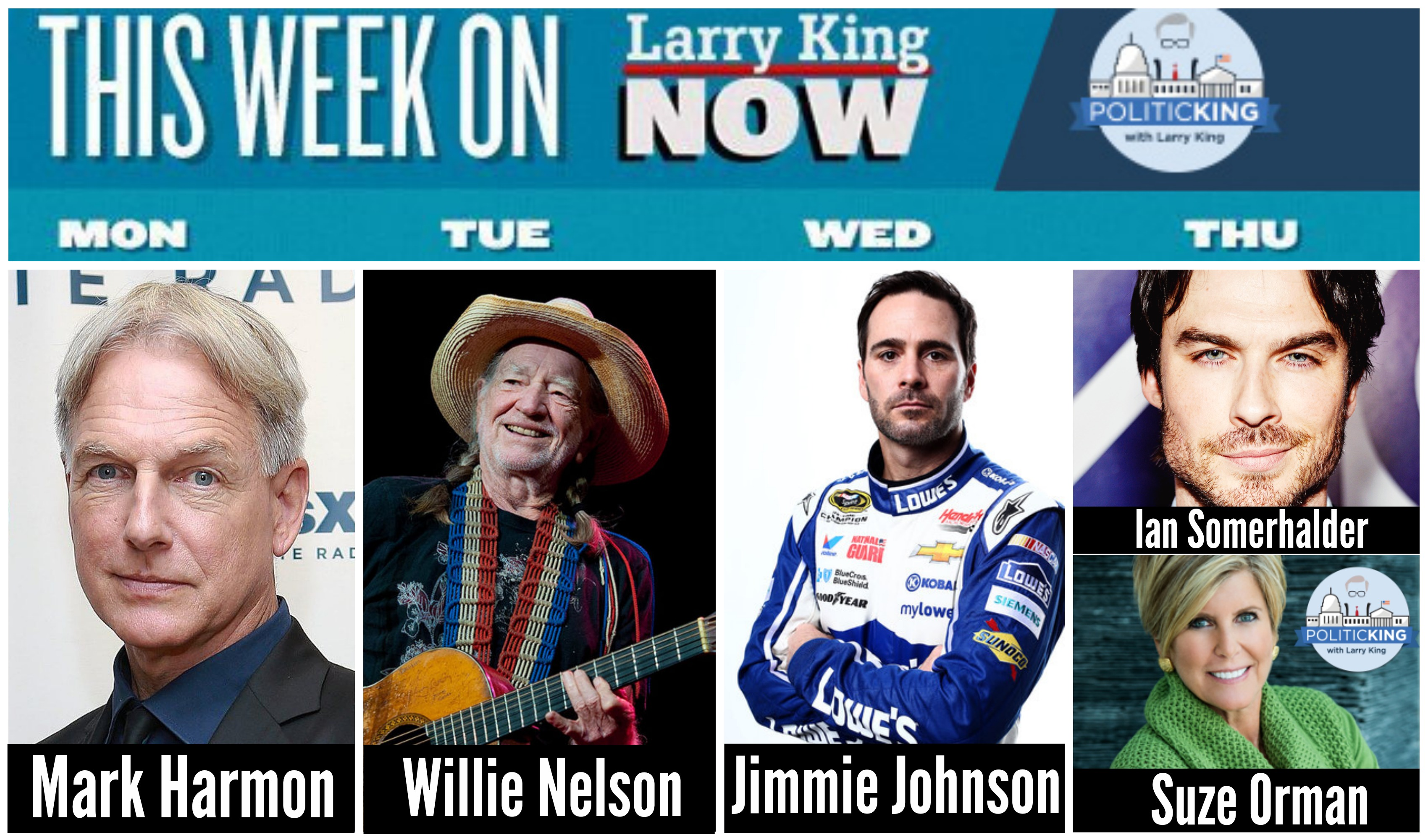 This Week on Larry King Now - Mark Harmon, Willie Nelson, Jimmie Johnson, Ian Somerhalder PLUS 'PoliticKING with Suze Orman