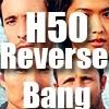 H50 Reverse Bang