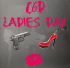 C6D Ladies Day written in pink lipstick with graphics of a gun, high heeled shoe, and kiss print