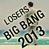 Ante Up Losers Big Bang 2013