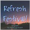 Refresh Festival!