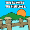This is where the fish lives.