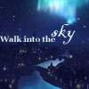 walk into the sky...