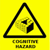 Warning: Cognitive Hazard