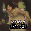 lady of shallott, text 'half sick of shadows'