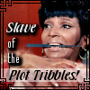 Slave of the Plot Tribbles