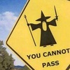 traffic sign Gandalf you cannot pass
