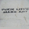 fuck love, make art