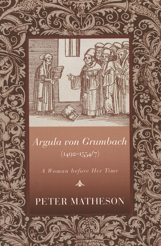 Argula von Grumbach: A Woman before her Time
