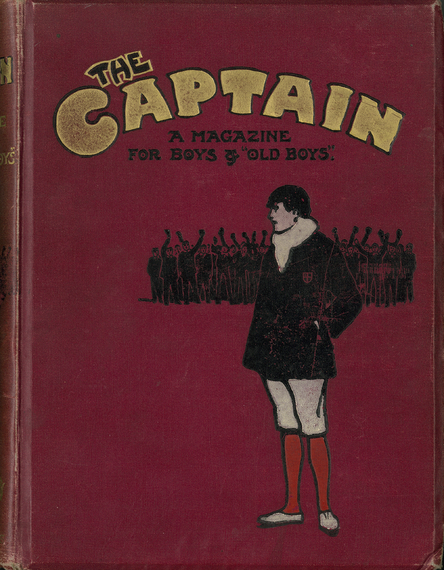 The Captain. A Magazine for Boys & 'Old Boys' Vol. I