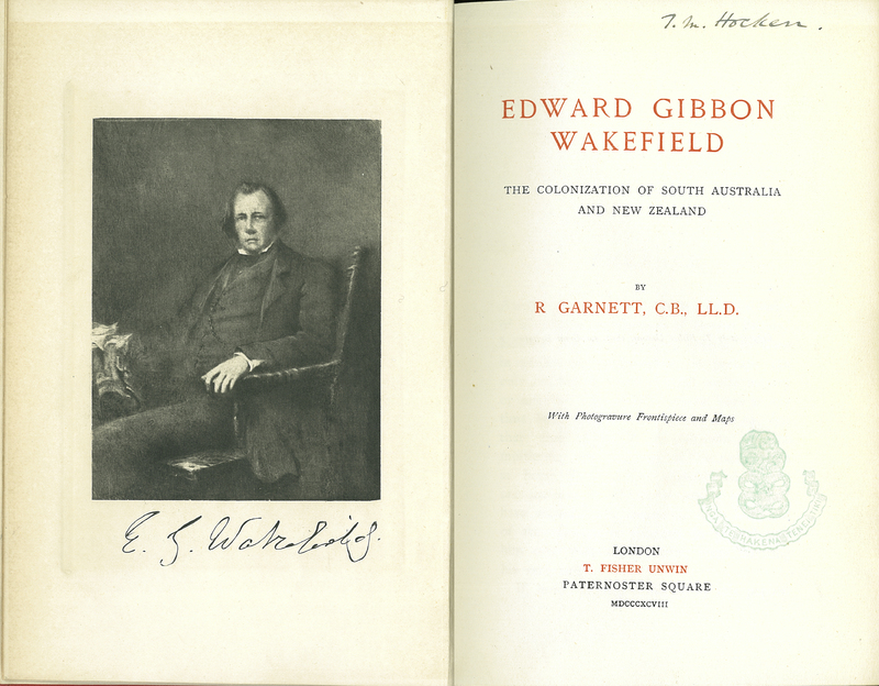 Edward Gibbon Wakefield. The Colonization of South Australia and New Zealand