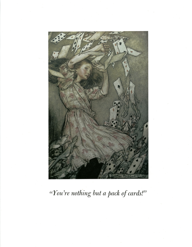 'You're Nothing but a Pack of Cards!' image by Arthur Rackham from Alice's Adventures in Wonderland