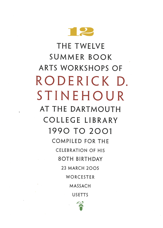 The Twelve Summer Book Arts Workshops of Roderick D. Stinehour at the Dartmouth College 1990 to 2001 portfolio