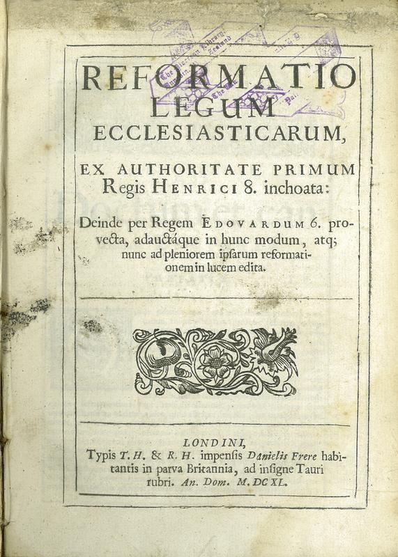 Reformatio Legum Ecclesiasticarum, ex Authoritate Primum Regis Henrici 8 inchoata
