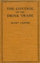 The Control of the Drink Trade in Britain: A Contribution to National Efficiency during the Great War, 1915-1918