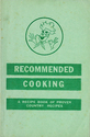 Recommended Cooking. A Recipe Book of Proven Country Recipes