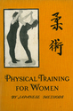 Physical Training for Women by Japanese Methods