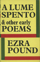 A Lume Spento and Other Early Poems