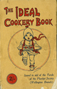 The Ideal Cookery Book. Issued in Aid of the Funds of the Plunket Society (Wellington Branch)
