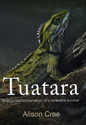 Tuatara: Biology and Conservation of a Venerable Survivor
