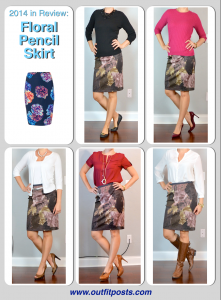 2014 in review – outfit posts: floral pencil skirt – 5 ways