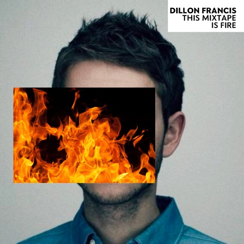 1440683674-dillon-francis-this-mixtape-is-fire20150827-9-l4uya1