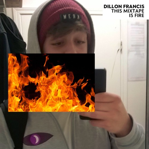 1440796672-dillon-francis-this-mixtape-is-fire20150828-12-xubh82