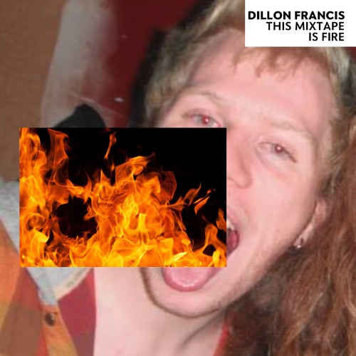 1440888352-dillon-francis-this-mixtape-is-fire20150829-12-z8fq3e