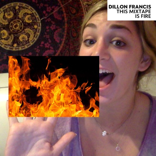 1440962722-dillon-francis-this-mixtape-is-fire20150830-6-hcim74
