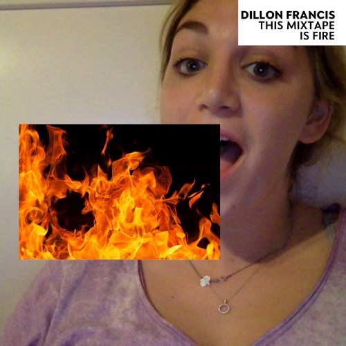 1440963206-dillon-francis-this-mixtape-is-fire20150830-15-yjxt4i