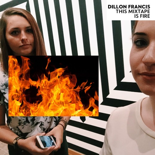 1440969648-dillon-francis-this-mixtape-is-fire20150830-6-uilql0