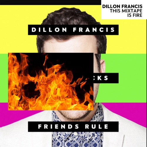 1441094046-dillon-francis-this-mixtape-is-fire20150901-12-rwi64x