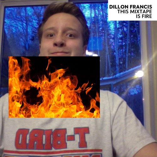 1443670448-dillon-francis-this-mixtape-is-fire20151001-6-u6kd2m