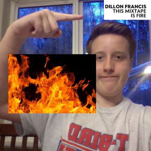 1443670623-dillon-francis-this-mixtape-is-fire20151001-15-17cbckp